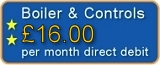 Boiler & Controls - £13 per month by direct debit